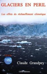 Glaciers en péril. Le commander à: grandpeyc@club-internet.fr